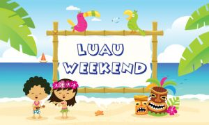 Luau Weekend